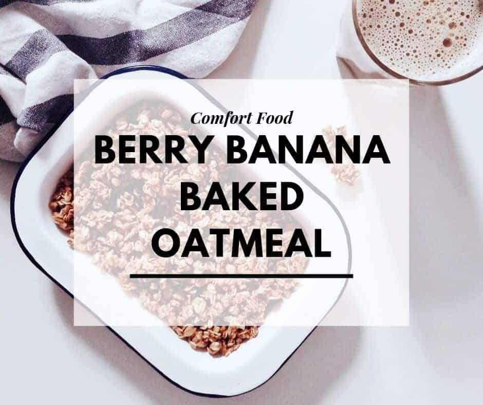 Berry banana baked oatmeal