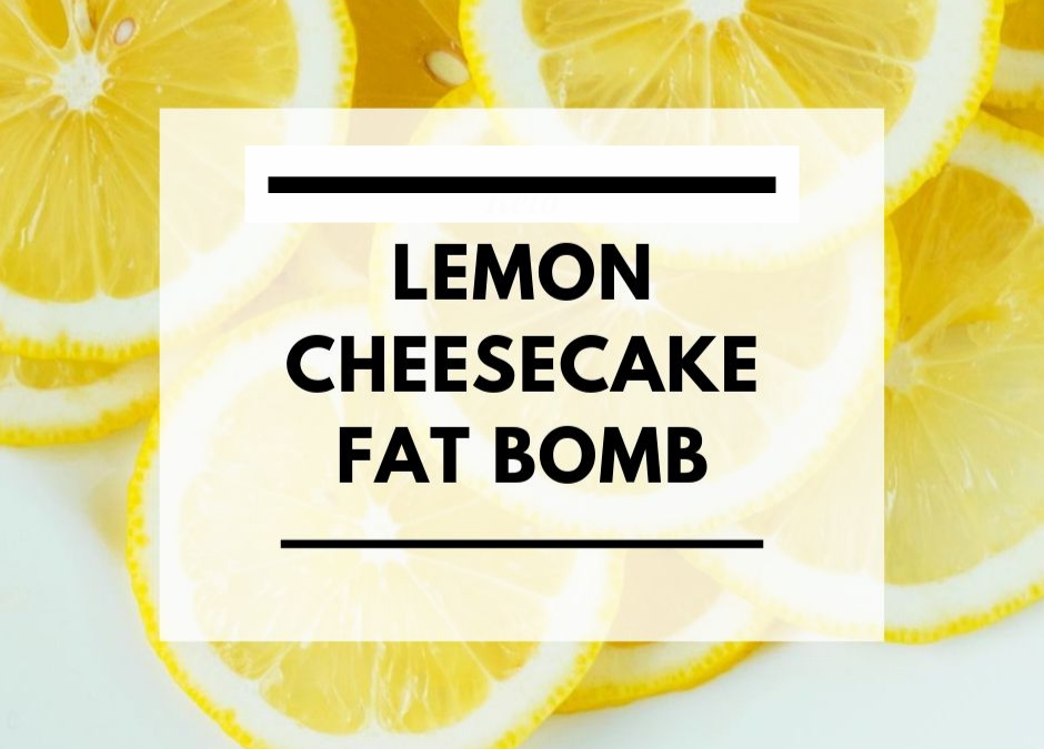 Lemon Cheesecake Fat Bomb
