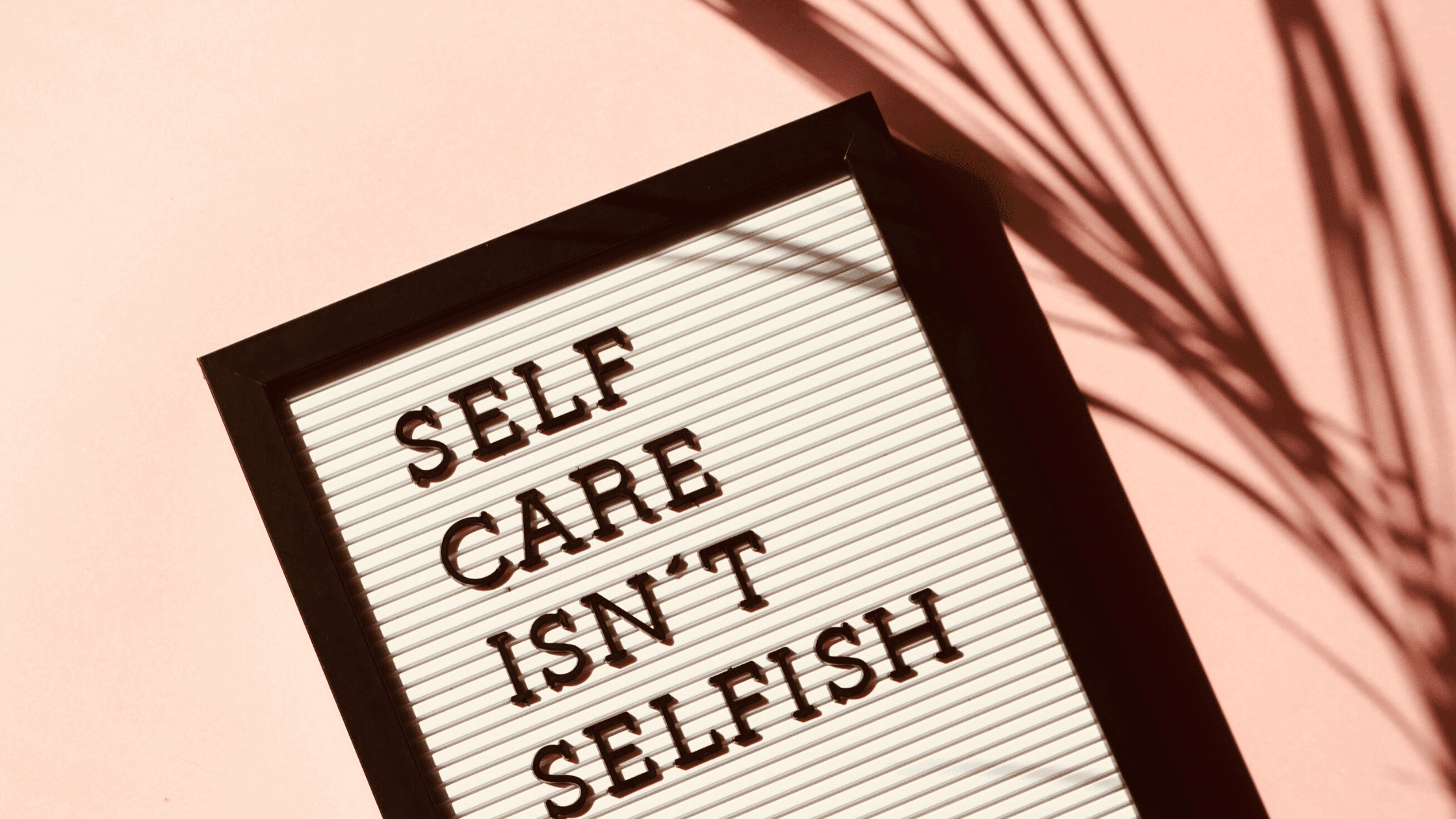 self-care isnt selfish